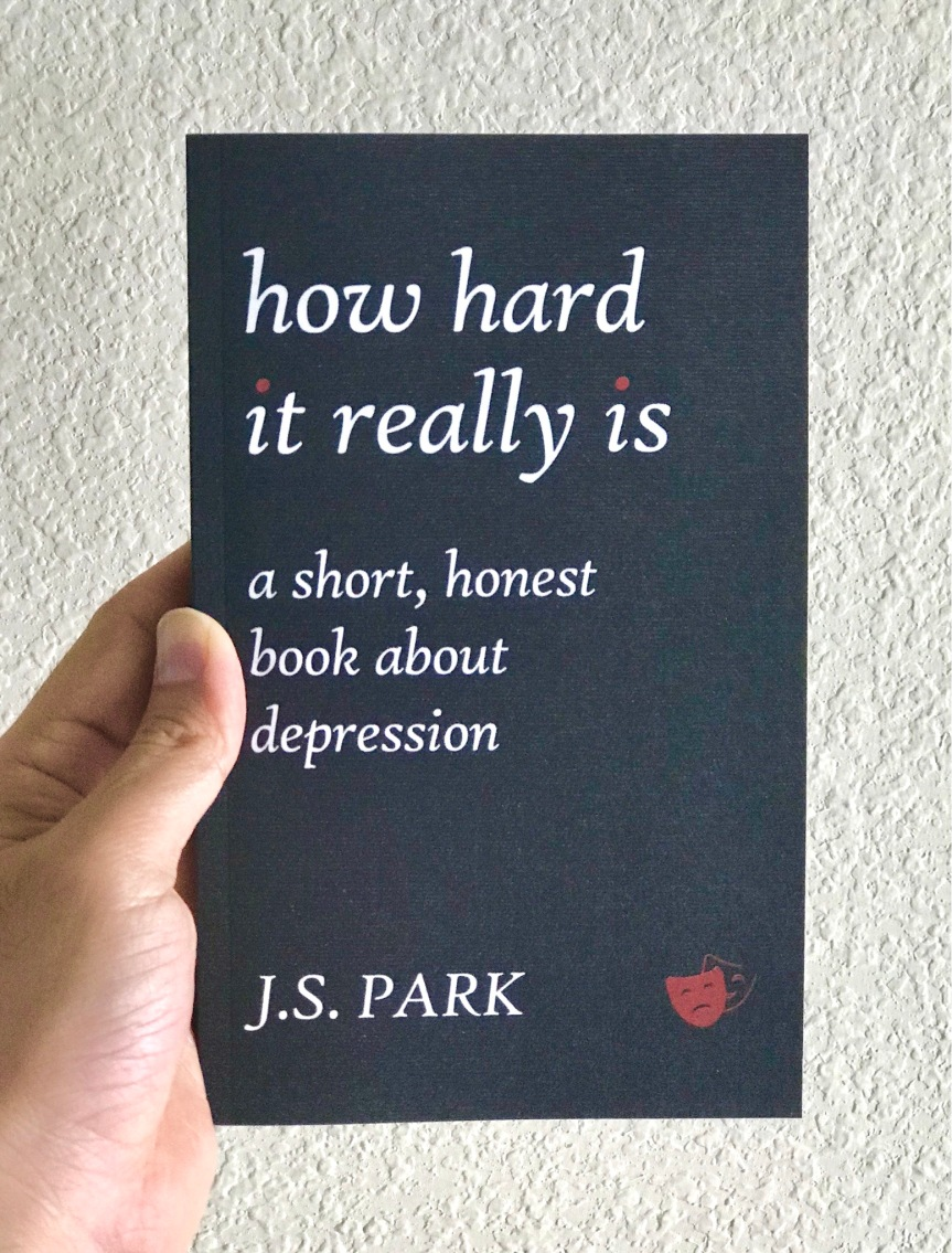How Hard It Really Is: A Short, Honest Book About Depression